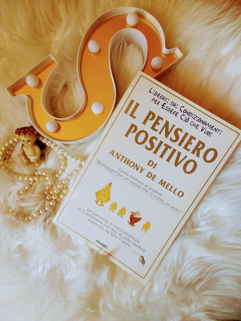 Libro Il pensiero positivo di Anthony De Mello
